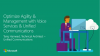 Optimize Agility and Management with Voice Services & Unified Communications