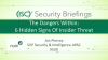 The Dangers Within: 6 Hidden Signs of Cybersecurity Insider Threats