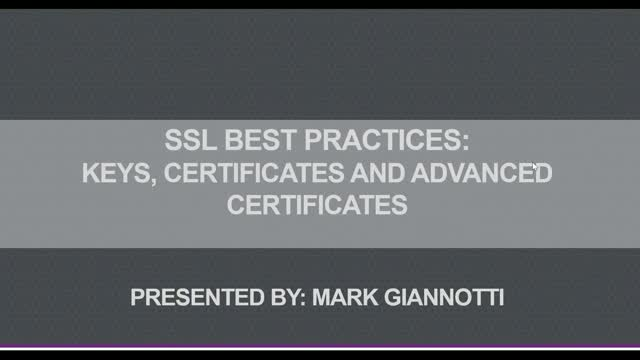SSL Best Practices: Keys, Certificates and Advanced Certificates