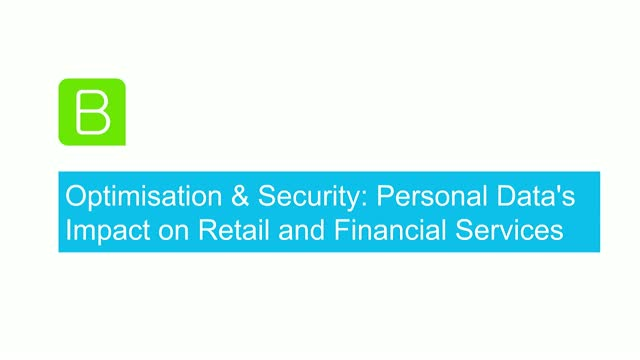 Optimisation & Security: Personal Data's Impact on Retail and Financial Services