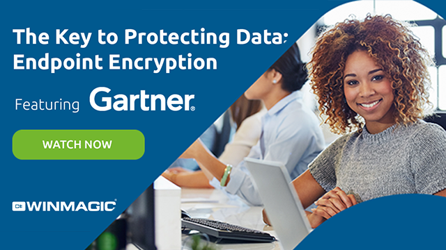 The Key to Protecting Data: Endpoint Encryption | Featuring Gartner
