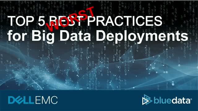 Top 5 Worst Practices for Big Data Deployments and How to Avoid Them