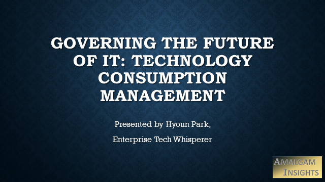 Governing the Future of IT: Technology Consumption Management