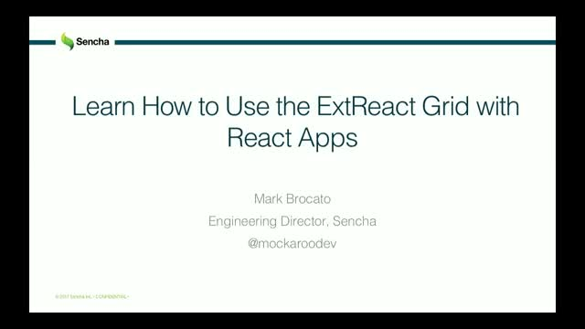SNC - Tech Talk: Learn How to Use the ExtReact Grid with your React Applications