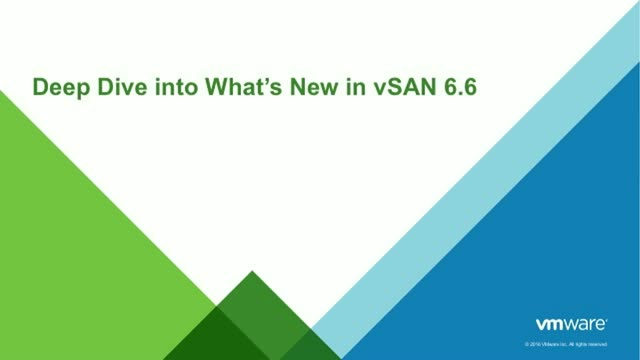 Deep Dive into What's New in vSAN 6.6: Better Data Center Security & Performance