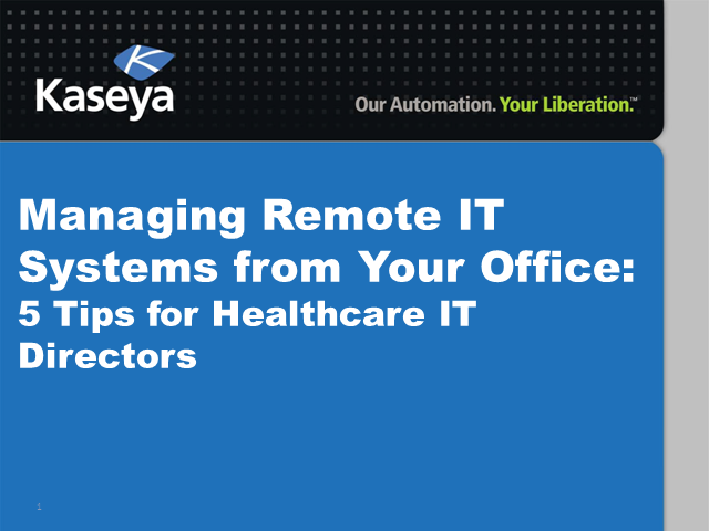 Managing Remote IT Systems: 5 Tips for Healthcare IT Directors