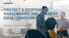 Protect & Respond to Ransomware and Business Email Compromise
