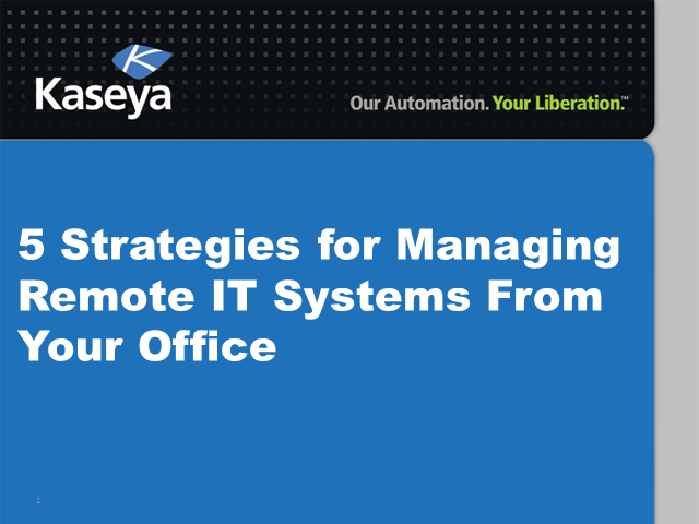 5 Strategies for Managing Remote IT Systems From Your Office