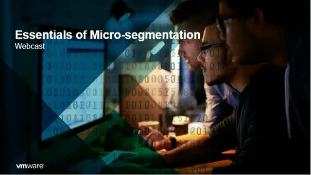 A Closer Look at Micro-Segmentation & Secure Application Infrastructures
