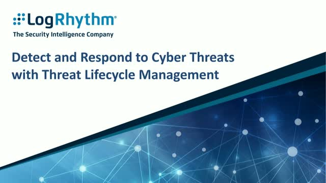 Detect and Respond to Cyber Threats with Threat Lifecycle Management