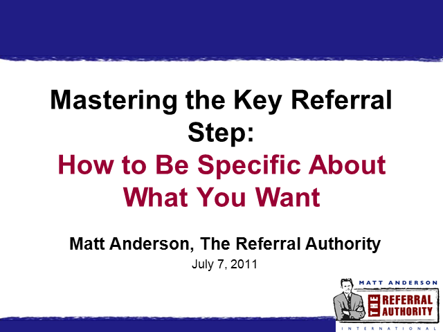 Mastering The Key To Referrals: The Specific Referral Request