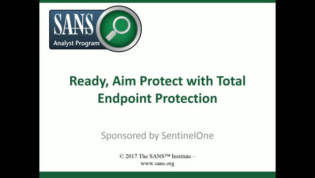 SANS: Ready, Aim, Protect With Total Endpoint Protection