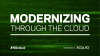 Modernizing Through the Cloud
