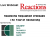 The Reactions Regulation Webcast: The Year of Reckoning