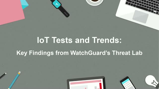 IoT Tests and Trends: Key Findings from the Threat Lab