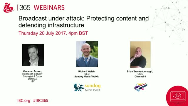 Broadcast under attack: Protecting content and defending infrastructure