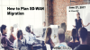How to Plan SD-WAN Migration