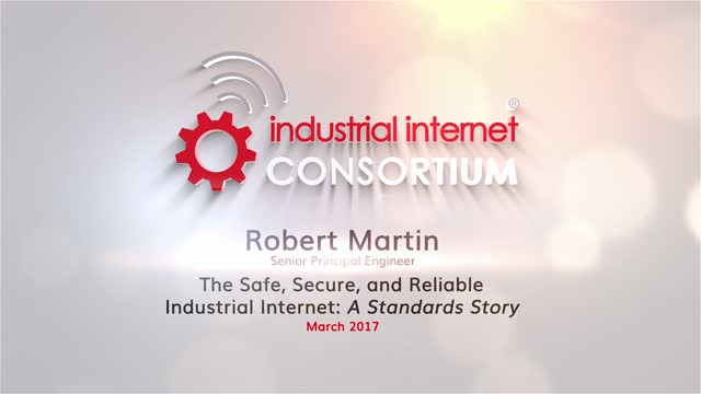 The Safe, Secure, and Reliable Industrial Internet: A Standards Story