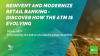 Reinvent and Modernize Retail Banking - Discover how the ATM is evolving