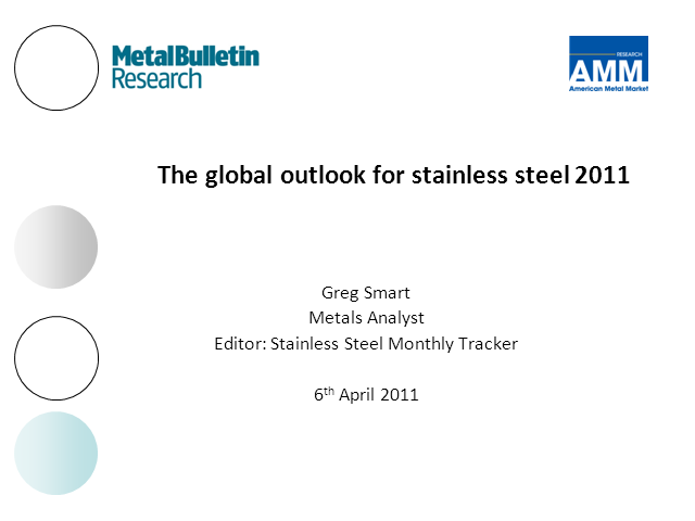 Stainless Steel Outlook:  Market Overview and Outlook for 2011