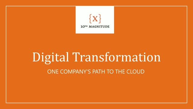 Digital Transformation: One Company's Path To The Cloud