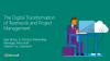 The Digital Transformation of Teamwork and Project Management