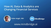 How AI, Data & Analytics are Changing Financial Services