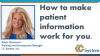 How to make patient information work for you