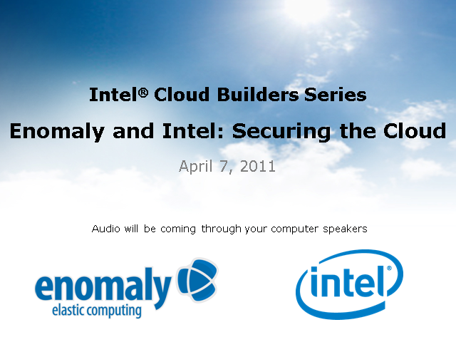 Enomaly and Intel: Securing the Cloud