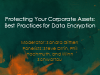 Protecting Corporate Assets: Best Practices for Data Encryption