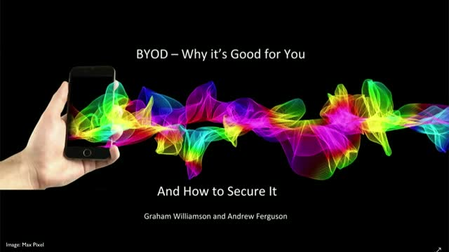 BYOD – Why It's Good for You and How to Secure It
