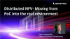Distributed NFV – Moving from the PoC into the Real Environment for Deployment