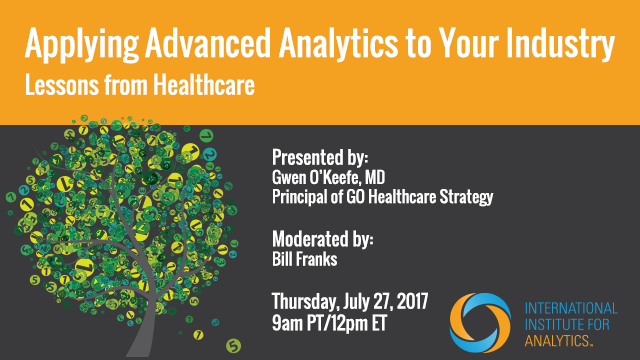 Applying Advanced Analytics to Your Industry -Lessons from Healthcare
