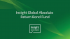Insight Global Absolute Return Bond Fund
