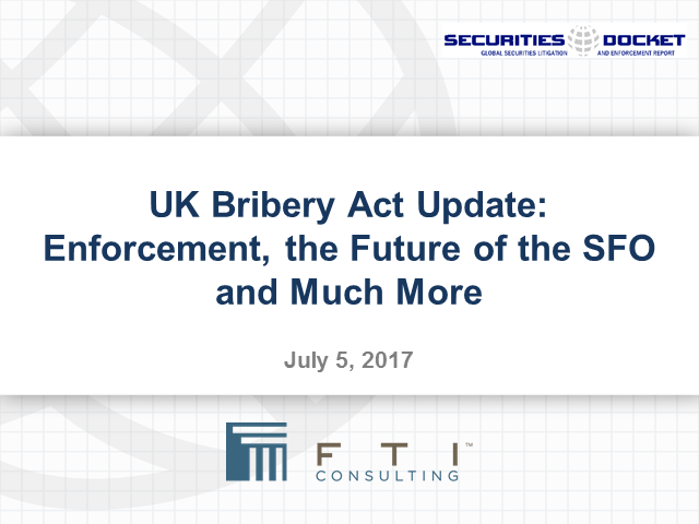 UK Bribery Act Update: Enforcement, the Future of the SFO and Much More