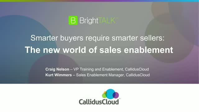 Smarter Buyers Require Smarter Sellers: The New World of Sales Enablement
