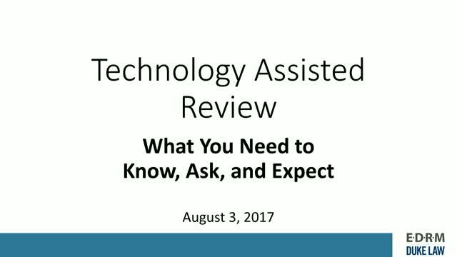 Technology Assisted Review: What You Need to Know, Ask, and Expect