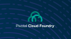 Pivotal Cloud Foundry 1.11—CredHub, Container Networking & Spring Boot Actuator