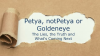 Petya, notPetya or Goldeneye - The Lies, the Truth and What's Coming Next