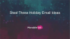 Steal These Holiday Email Ideas