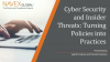 Cyber Security and Insider Threats: Turning Policies into Procedures