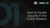 How to Tackle Security in the CI/CD Pipeline