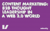 Content marketing: Thought leadership in a web 2.0 world