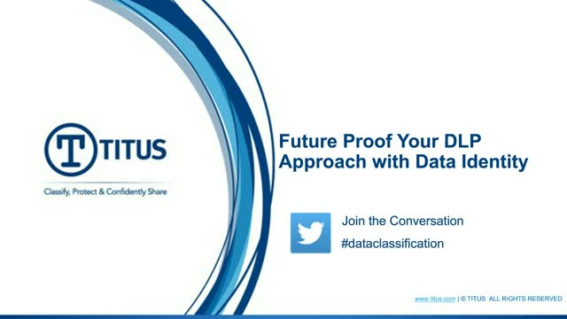Future Proof Your DLP Approach with Data Identity