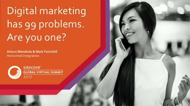 Digital marketing has 99 problems. Are you one?