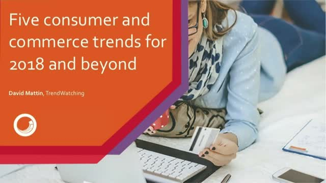 Five consumer and commerce trends for 2018 and beyond