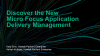 Discover the New Micro Focus Application Delivery Management