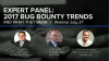 Expert Panel: Bug Bounty Trends and What They Mean