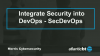 Integrate Security into DevOps - SecDevOps