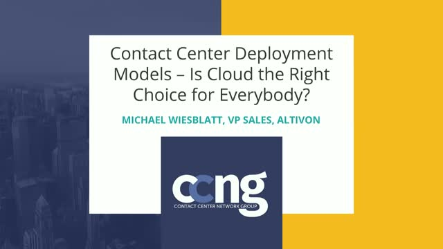 Contact Center Deployment Models - Is Cloud the Right Choice for Everybody?